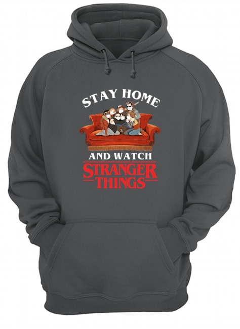 Stay Home and watch Stranger Things hoodie