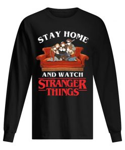 Stay Home and watch Stranger Things long sleeved