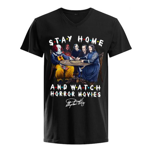 Stay home and watch Horror movies Stephen King V-neck