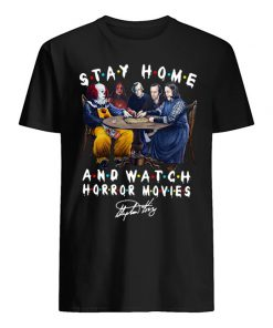 Stay home and watch Horror movies Stephen King t-shirt
