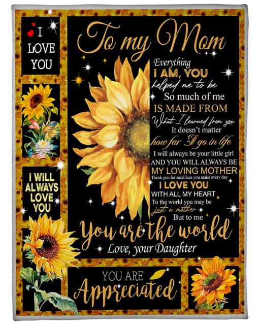 Sunflower To my mom I love you with my heart You are the world fleece blanket