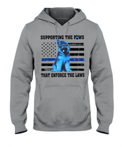 Supporting the paws That enforce the laws Thin Blue Line hoodie