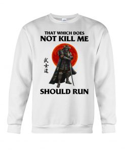 That which does not kill me should run sweatshirt