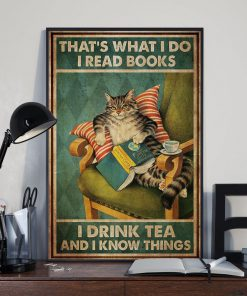 That's what I read books I do I drink tea and I know things cat poster3