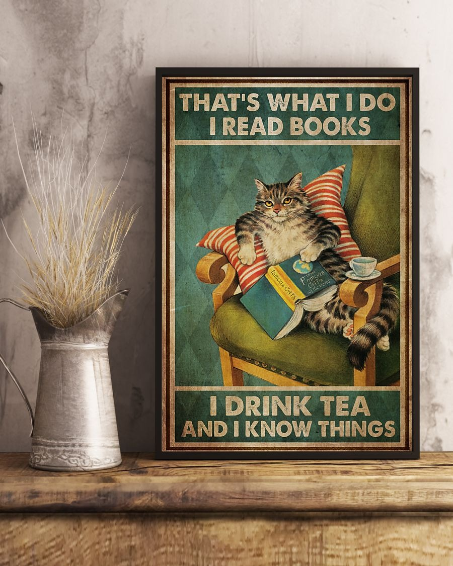 That's what I read books I do I drink tea and I know things cat poster4
