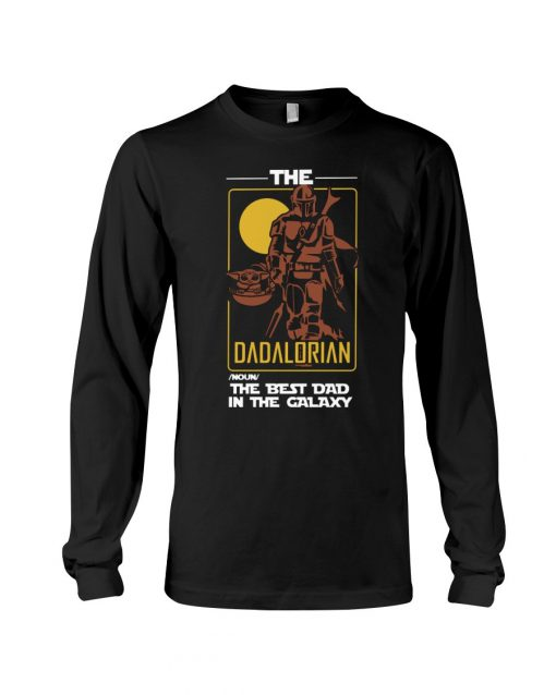The Dadalorian The best dad in the galaxy Long sleeve