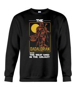 The Dadalorian The best dad in the galaxy Sweatshirt