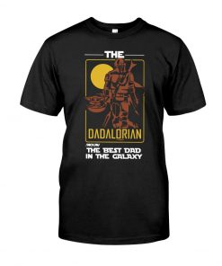 The Dadalorian The best dad in the galaxy T-shirt