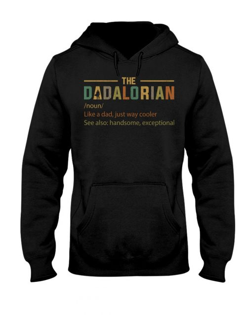 The Dadalorian definition Like a dad just way cooler Hoodie