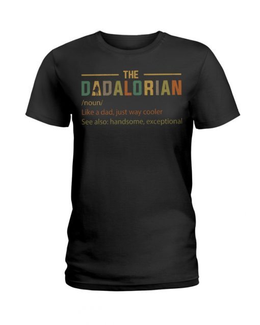 The Dadalorian definition Like a dad just way cooler T-shirt