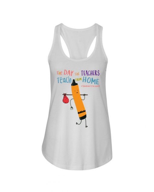 The Day the Teachers teach from home tank top