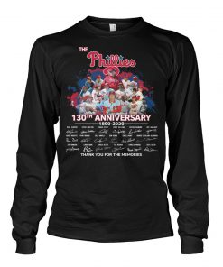 The Philadelphia Phillies 130th Anniversary 1890-2020 long sleeved