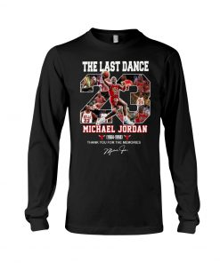 The last dance Michael Jordan Thank you for the memories Long sleeve