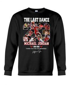 The last dance Michael Jordan Thank you for the memories Sweatshirt