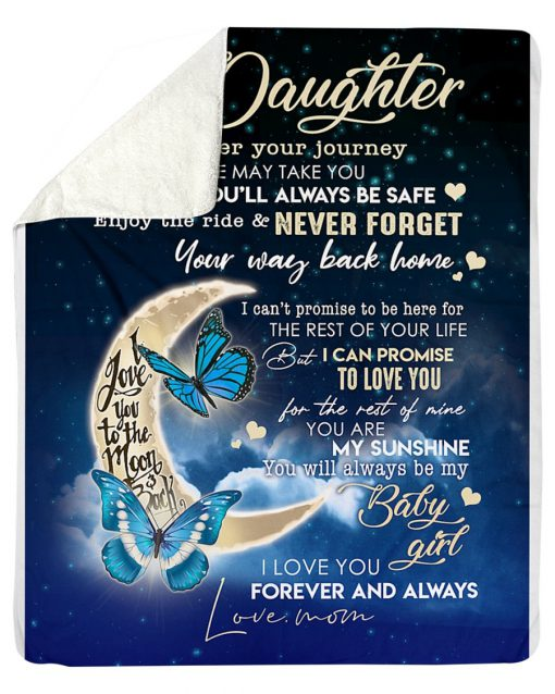 To my daughter wherever your journey in life may take you I love you to the moon and back fleece blanket1