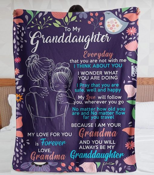 To my granddaughter Everyday that you are not with me I think about you fleece blanket