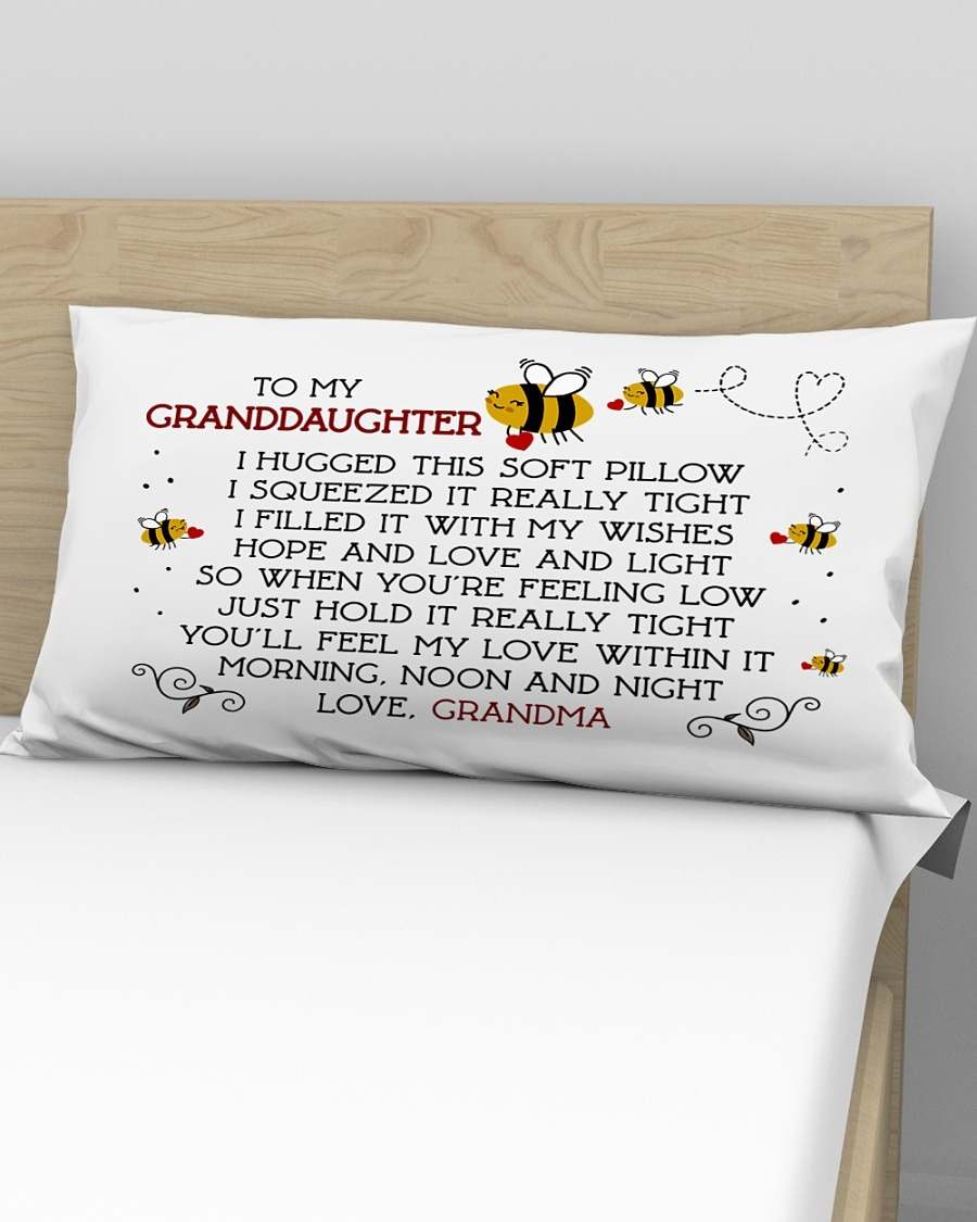 To my granddaughter I hugged this soft pillow I squeezed it really tight Bee Pillowcase1