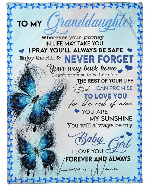 To my granddaughter Wherever your journey In life may take you i pray you'll always be safe fleece blanket 1