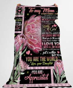 To my mom Everything I am you help me to be I love you with all my heart Fleece Blanket 4
