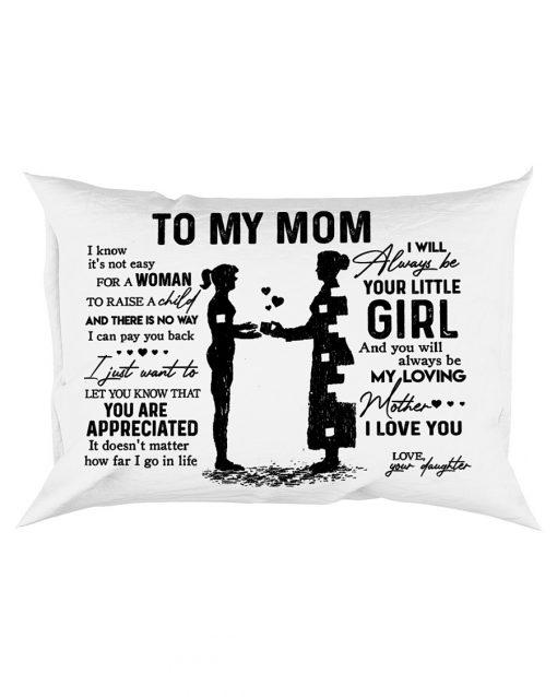 To my mom i know it's not easy for a woman to raise a child Rectangular Pillowcase1