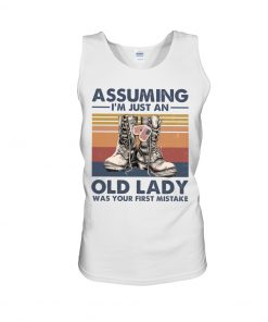Veteran Assuming I'm Just An Old Lady Was your first mistake tank top