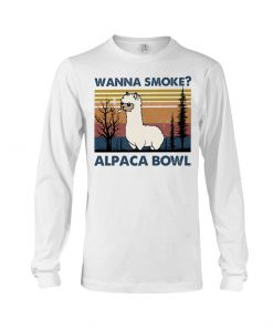 Wanna Smoke Alpaca Bowl long sleeved