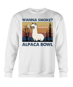 Wanna Smoke Alpaca Bowl sweatshirt