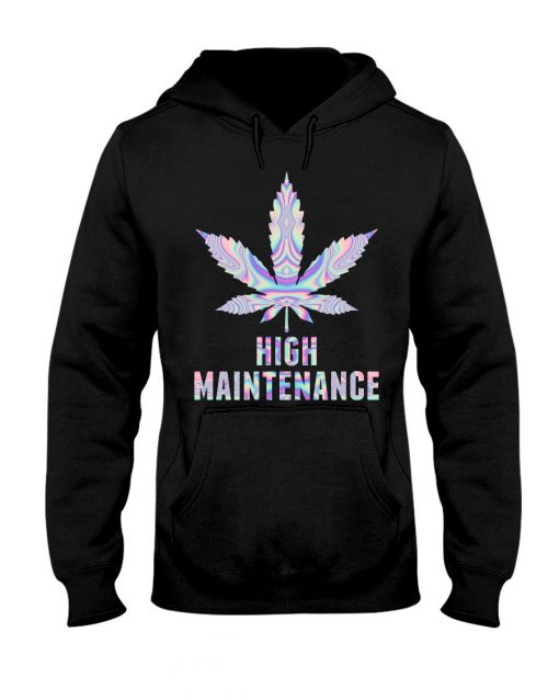 Weed High Maintenance Hoodie
