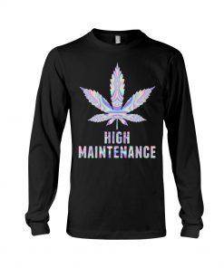 Weed High Maintenance Long sleeve