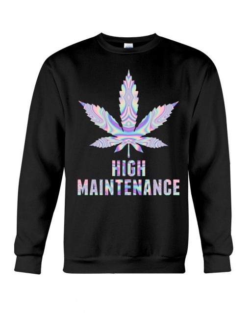 Weed High Maintenance Sweatshirt