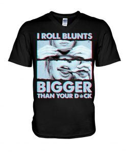 Weed I roll blunts bigger than your dick V-neck