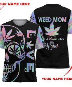 Weed Mom Like a regular mom but higher 3D Shirt