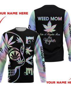 Weed Mom Like a regular mom but higher 3D Sweatshirt