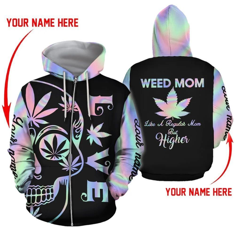Weed Mom Like a regular mom but higher 3D Zip Hoodie