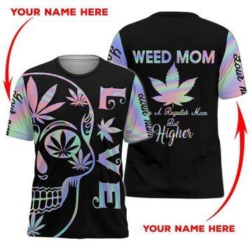 Weed Mom Like a regular mom but higher 3D hoodie3