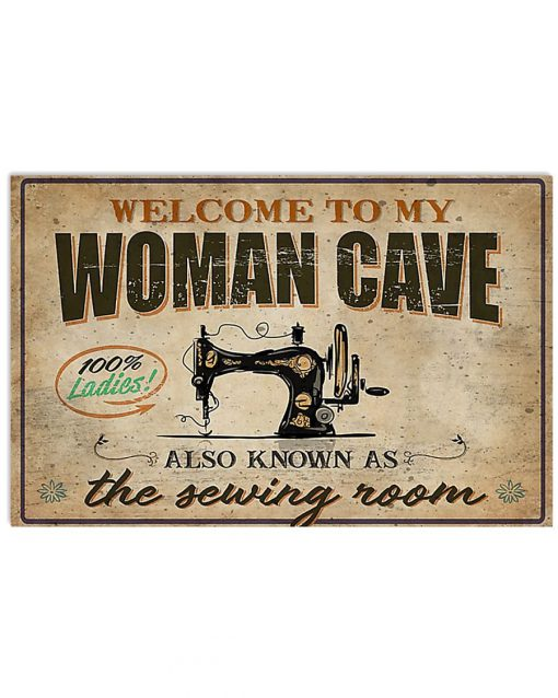 Welcome to my woman cave also known as the sewing room poster