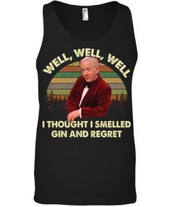 Well Well Well I thought I smelled gin and regret tank top