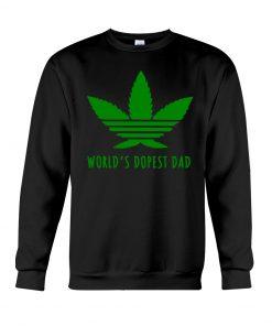 World's Dopest Dad Weed sweatshirt