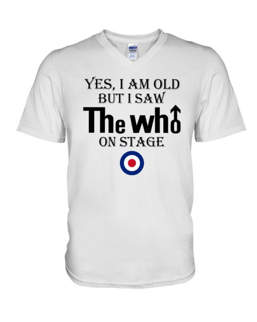 Yes I am old but I saw The Who on stage V-neck