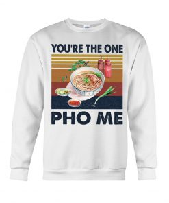 You're The One For Me Pho vintage Sweatshirt