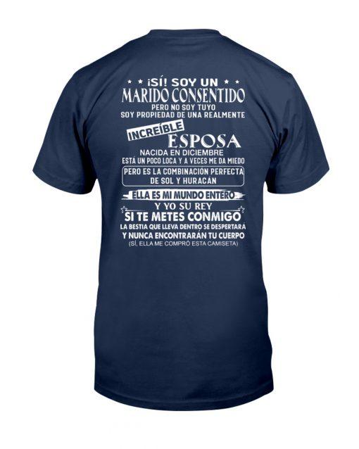 iSí Soy un Marido Consentido Pero No Soy Tuyo Soy Propiedad Be Una Realmente Shirt