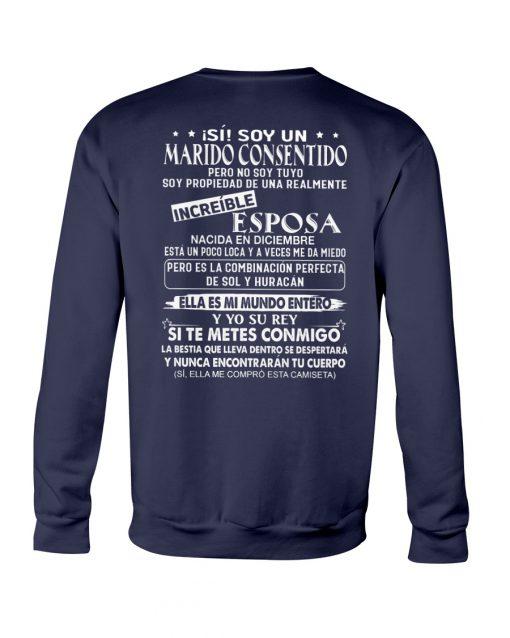 iSí Soy un Marido Consentido Pero No Soy Tuyo Soy Propiedad Be Una Realmente sweatshirt