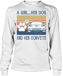 A Girl Her Dog And Her Corvette long sleeved