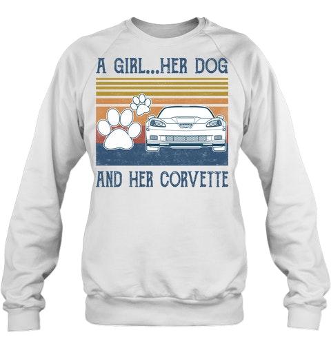 A Girl Her Dog And Her Corvette sweatshirt