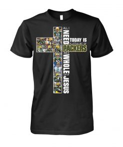 All I need today is a little bit of Packers and a whole lot of jesus T-shirt