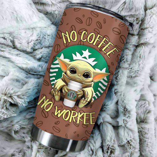 Baby Yoda No Coffee No Workee Tumbler 1