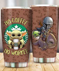 Baby Yoda No Coffee No Workee Tumbler 2