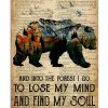 Bear And into the forest I go to lose my mind and find my soul vintage poster 1