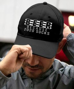 Beer Because 2020 Sucks Embroidered Hat 2
