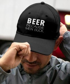 Beer Because Men Suck Embroidered Hat 2